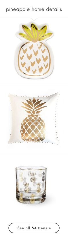"""pineapple home details"" by kristina-bishkup ❤ liked on Polyvore featuring home, home decor, small item storage, multi, pineapple home accessories, ceramic home decor, ceramic tray, metallic home decor, pineapple home decor and throw pillows"