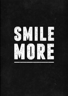 smile more #positive #quotes