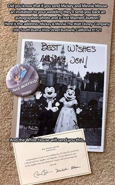 Send a wedding invite to Minnie and Mickey! Mickey and Minnie Mouse The Walt Disney Company 500 South Buena Vista Street Burbank, California 91521 and get this: send you back an autographed photo and a 'Just Married' button. Wedding Goals, Wedding Tips, Our Wedding, Wedding Planning, Dream Wedding, Wedding Stuff, Wedding Venues, Wedding Hacks, Wedding Album
