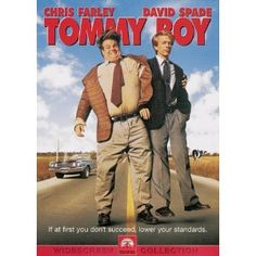 Tommy Boy  I can watch this movie over and over and it never gets old :)  R.I.P. Chris Farley <3