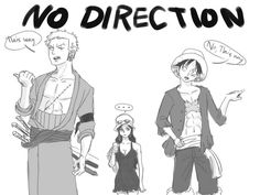 One Piece - Well, they do move in one direction - forward. It can be a bit roundabout, though. >U<