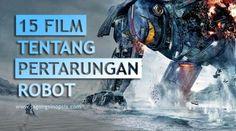 15 Film Tentang Pertarungan Robot Canggih
