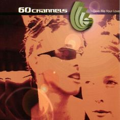 60 Channels - Give Your Love To Me single