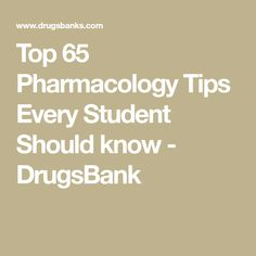 Top 65 Pharmacology Tips Every Student Should know - DrugsBank Nursing Classes, Nursing School Tips, Nursing Schools, Nursing Assessment, Pharmacy Technician, Nursing Programs, Pharmacology, Med School, Anatomy And Physiology