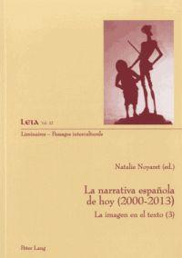- La narrativa española de hoy (2000-2013) - La imagen en el texto (3) / Natalie Noyaret, 2014   http://bu.univ-angers.fr/rechercher/description?notice=000811448