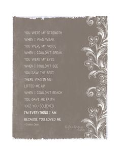 Mother's Day Quote ~ song lyrics  'because you loved me'  Free printable 8x10 poster:  http://www.lifeologia.com/happy-mothers-day/