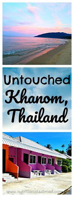 The tourist-free paradise of Khanom, Thailand!