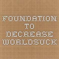Foundation to Decrease Worldsuck