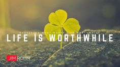 Jim Rohn - What makes your life worthwhile? (Motivational Video)