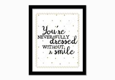 You're never fully dressed without a smile print. Bedroom Prints, Nursery Prints, Gold Polka Dots, Kids Prints, Own Home, Girls Bedroom, Never, Art Decor, Digital Wall