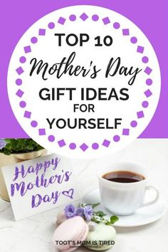 Top 10 Mother's Day Gifts for Yourself - Toot's Mom is Tired - Top 10 Mother's Day Gift Ideas for Yourself First Mothers Day, First Time Moms, Mother And Father, Mother Day Gifts, Gifts For Mom, Free Kids Books, Happy Mom, Mom Advice, Raising Kids