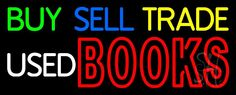 Buy Sell Trade Used Books Neon Sign 13 Tall x 32 Wide x 3 Deep, is 100% Handcrafted with Real Glass Tube Neon Sign. !!! Made in USA !!!  Colors on the sign are Green, Blue, Yellow, White and Red. Buy Sell Trade Used Books Neon Sign is high impact, eye catching, real glass tube neon sign. This characteristic glow can attract customers like nothing else, virtually burning your identity into the minds of potential and future customers.
