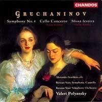 Grechaninov: Symphony No. 4 Op. 102; Cello Concerto; Missa Festiva