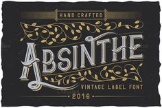 Absinthe label typeface by Vozzy on @creativemarket