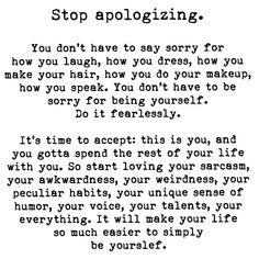 Stop Apologizing, girl, when your gut feeling opposes something.Trust it and move on. Great Quotes, Quotes To Live By, Me Quotes, Motivational Quotes, Inspirational Quotes, Quotable Quotes, Affirmations, Beautiful Words, Self Help