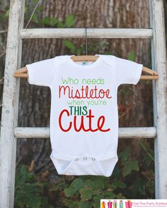 Novelty Christmas Outfit - Who Needs Mistletoe Onepiece - Humorous Christmas Shirt for Baby Boy or Baby Girl - Funny Kids Christmas Outfit