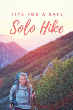 Tips for hiking or backpacking alone. Solo hikes don't need to be scary or unsafe, follow common sense and these tips and get some quality alone time in nature.