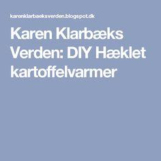 Karen Klarbæks Verden: DIY Hæklet kartoffelvarmer