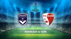 Bordeaux vs Sion (22 Oct 2015) Live Stream Links - Mobile streaming available