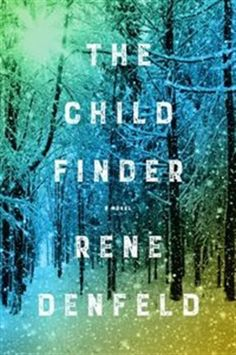 The Child Finder: A Novel by Rene Denfeld