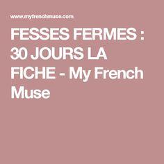 FESSES FERMES : 30 JOURS LA FICHE - My French Muse