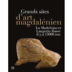 L'ART MAGDALENIEN - catalogue d'exposition au musée des Eyzies - les chef d'oeuvres de la madeleine et de Laugerie basse dont certains présentés pour la première fois