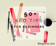 SEO can seem scary and difficult to understand. However, there are LOADS of blogs out there who have taken every minute detail about SEO and broken it down into far simpler, more digestible tidbits. Here we have a culmination of them all!50+ SEO Tips for Beginners | Blogelina