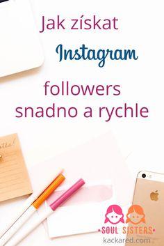 Jak získat #Instagram #followers snadno a rychle.  8 ověřených kroků, jak získat mnoho nových #followers na #Instagramu.  Buďte za #Instagram hvězdu.