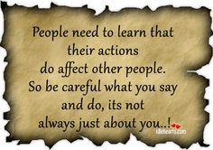 Actions Do Affect Other People.