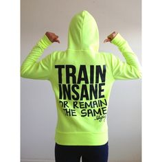 TRAIN INSANE or Remain the Same Fitted Hoodie ❤ liked on Polyvore