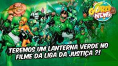 Liga da Justiça - Teremos um Lanterna Verde no filme?!