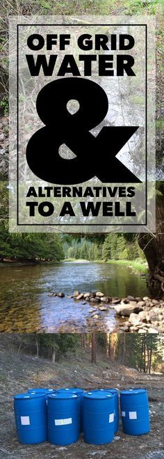 other options for people that want to avoid drilling a well right away on their off grid homestead!There ARE other options for people that want to avoid drilling a well right away on their off grid homestead! Homestead Survival, Survival Prepping, Survival Skills, Survival Gear, Emergency Preparedness, Wilderness Survival, Survival Hacks, Survival Shelter, Apocalypse Survival