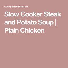 Slow Cooker Steak and Potato Soup | Plain Chicken