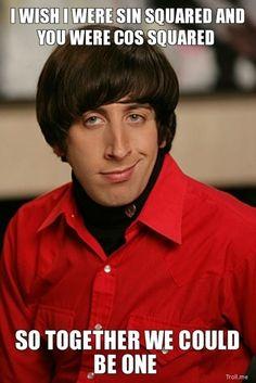 Nerd pick up lines ~ Howard Wolowitz ~ The Big Bang Theory Big Bang Theory, The Big Theory, Howard Wolowitz, Humor Nerd, Math Humor, Nerd Jokes, Math Puns, Algebra Humor, Calculus Jokes