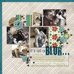 """""""It's All a Blur"""" scrapbook layout by Chanell Rigterink, as seen on the Creating Keepsakes blog. #scrapbook #scrapbooking by leanne"""