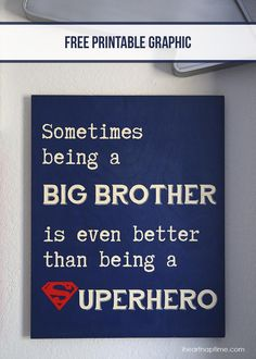 """Sometimes being a big brother is even better than being a superhero"" sign - free printable"