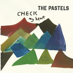 The Pastels. A: Check My Heart. B: Illuminum Song. Domino Records, 2013. One of indie pop's finest making a poptastic comeback. Watch the video: http://www.youtube.com/watch?v=sjxYLFWxR6E