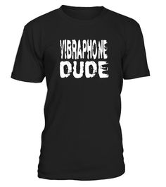 """# Vibraphone Dude - Funny Vibraphone T Shirt .  Special Offer, not available in shops      Comes in a variety of styles and colours      Buy yours now before it is too late!      Secured payment via Visa / Mastercard / Amex / PayPal      How to place an order            Choose the model from the drop-down menu      Click on """"Buy it now""""      Choose the size and the quantity      Add your delivery address and bank details      And that's it!      Tags: Click our brand name above, Funny…"""