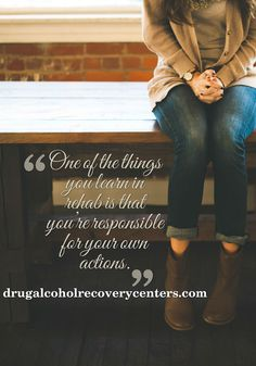 Recovery Quote:  You are responsible for your own action.  Follow: https://www.pinterest.com/DAR_Centers/
