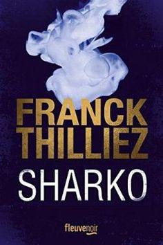 Critiques, citations, extraits de Sharko de Franck Thilliez. J'ai eu la chance de me procurer Sharko en avant-première à la média...