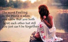 And I'm beginning to realize that we can't be together.