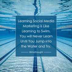 Learning Social Media Marketing is like how you learn to swim. Do you agree?