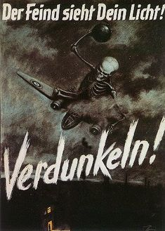 WW II German poster depicts a skeleton - Death - hurling bombs from a British bomber with the caption 'Der Feind sieht dein Licht - Verdunkeln!' ('The enemy sees your light - blackout!), circa 1943-45. Poster by Sander-Herweg.16
