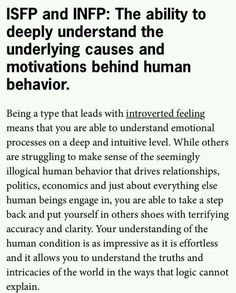 ISFP and INFP: The ability to deepy understand the underlying causes and motivations behind human behavior. Infp Personality Type, Personality Psychology, Myers Briggs Personality Types, Myers Briggs Personalities, 16 Personalities, Infj Infp, Isfp, Introvert Quotes, Personalidad Infp