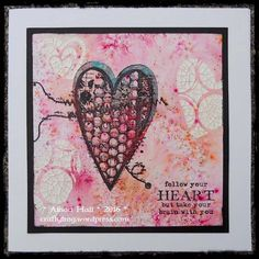 Follow Your Heart by Alison Hall   That's Blogging Crafty! DecoArt crackle paste and infusions