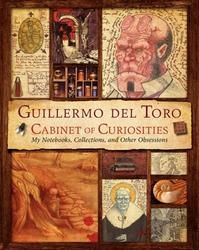 "Gift Idea: ""Guillermo del Toro Cabinet of Curiosities: My Notebooks, Collections, and Other Obsessions"""