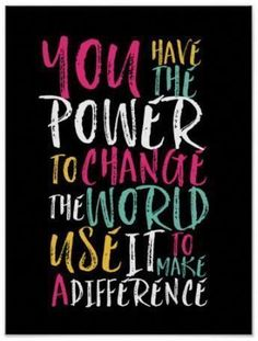 Motivational Poster - You have the power to change the world. Use it to make a difference - Perfect for a classroom or teen bedroom - Motivational Quotes poster The Words, Wall Quotes, Life Quotes, Quotes Quotes, Sport Quotes, Author Quotes, Attitude Quotes, Wisdom Quotes, Sadness Quotes