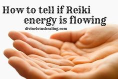 How To Tell If Reiki Energy Is Flowing       LISTEN AS A PODCAST HERE ON THE BLOG:  http://divinelotushealing.com/wp-content/uploads/2015/08/How-To-Tell-If-Reiki-Is-Flowing.mp3  LISTEN TO THE PODCAST IN iTUNES (While there, please be sure to leave a 5 star rating so others can find the