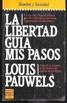 LIBERTAD GUIA MIS PASOS,LA  LOUIS PAUWELS  SIGMARLIBROS