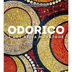 Odorico, l'art de la mosaïque - De Capucine Lemaître , Daniel Enocq